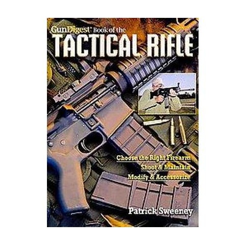 Gun Digest Book of the Tactical Rifle (Paperback)