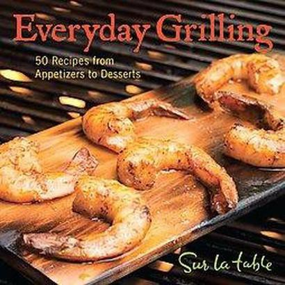 Everyday Grilling (Hardcover)