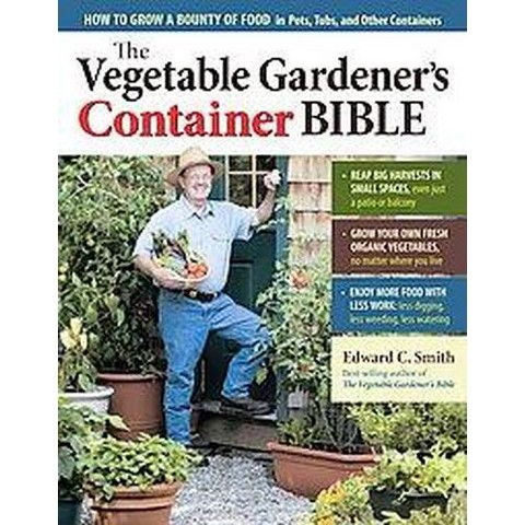 The Vegetable Gardener's Container Bible (Hardcover)