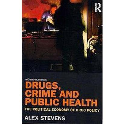 Drugs, Crime and Public Health (Paperback)