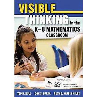 Visible Thinking in the K-8 Mathematics Classroom (Paperback)
