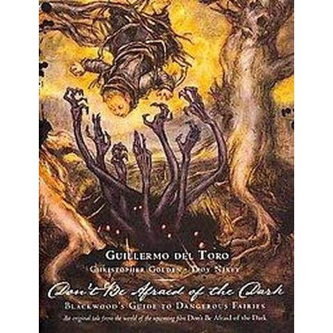 Guillermo Del Toro: Don't Be Afraid of the Dark (Hardcover)