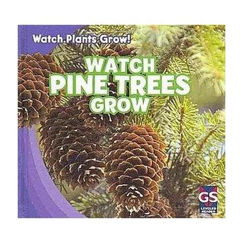 Watch Pine Trees Grow (Hardcover)