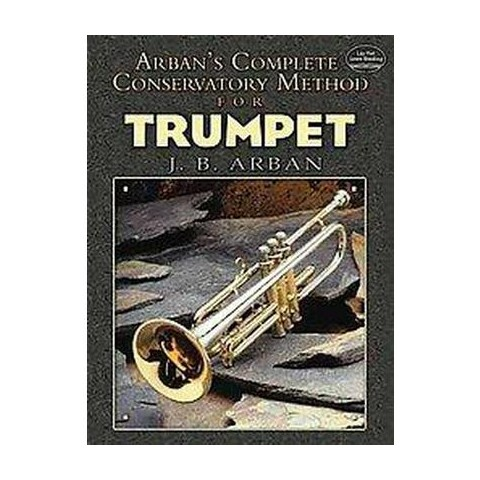 Arban's Complete Conservatory Method for Trumpet (Reprint) (Paperback)