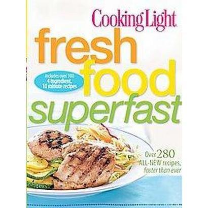 Cooking Light Fresh Food Superfast (Paperback)