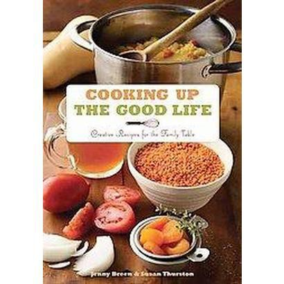 Cooking Up the Good Life (Paperback)