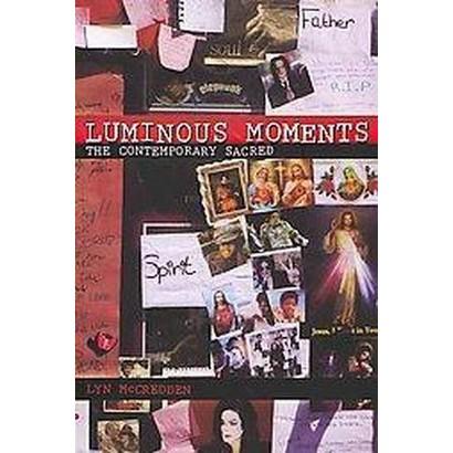 Luminous Moments (Paperback)
