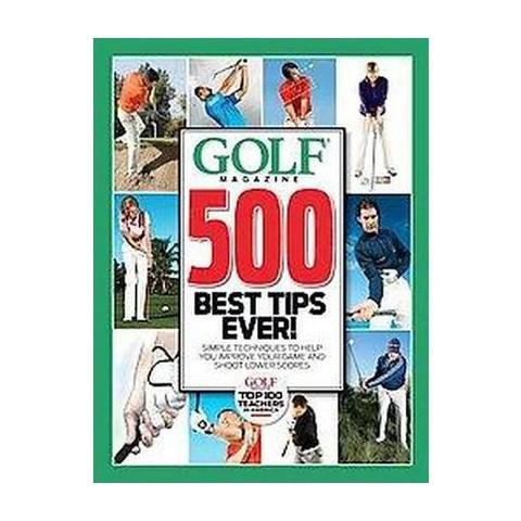 Golf Magazine 500 Best Tips Ever! (Hardcover)