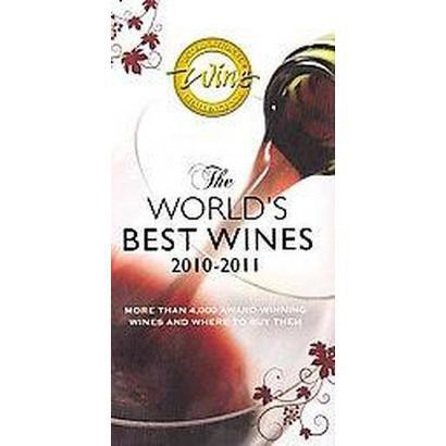 The World's Best Wines 2010-2011 (Hardcover)