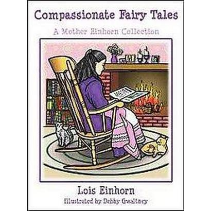 Compassionate Fairy Tales (Hardcover)