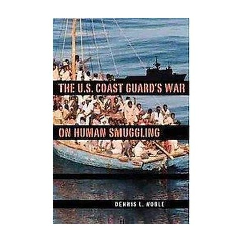 The U.S. Coast Guard's War on Human Smuggling (Hardcover)