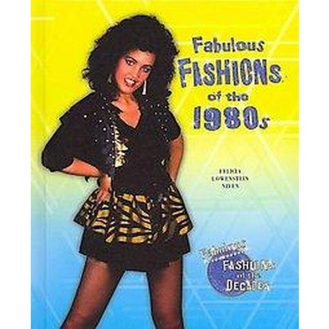 Fabulous Fashions of the 1980s (Hardcover)
