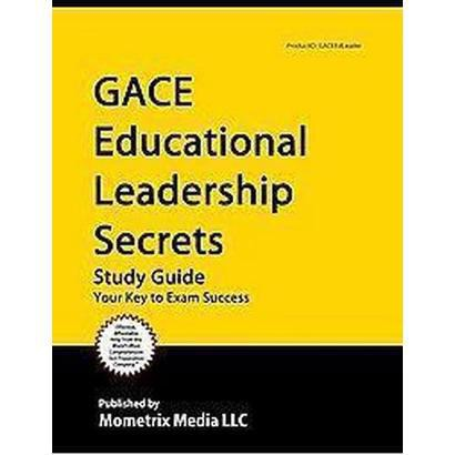 Gace Educational Leadership Secrets Study Guide (Paperback)