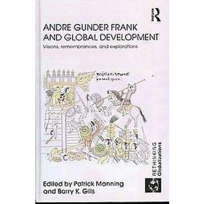 Andre Gunder Frank and Global Development (Hardcover)
