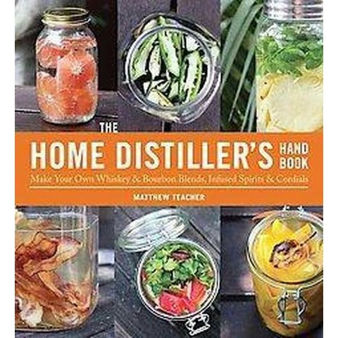 The Home Distiller's Handbook (Paperback)