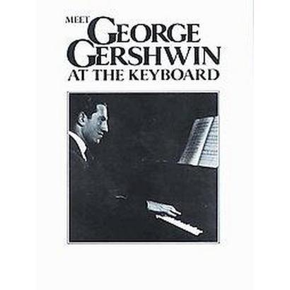 Meet George Gershwin at the Keyboard (Paperback)
