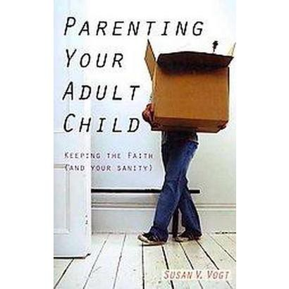 Parenting Your Adult Child (Paperback)