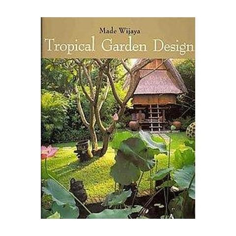 Tropical Garden Design (Reprint) (Paperback)