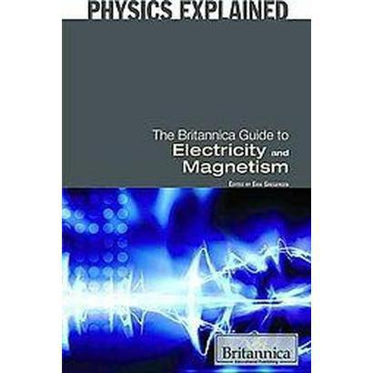 The Britannica Guide to Electricity and Magnetism (Hardcover)
