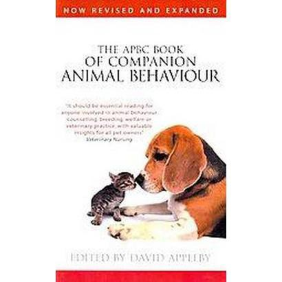 The APBC Book of Companion Animal Behaviour (Revised, Updated, Expanded) (Paperback)
