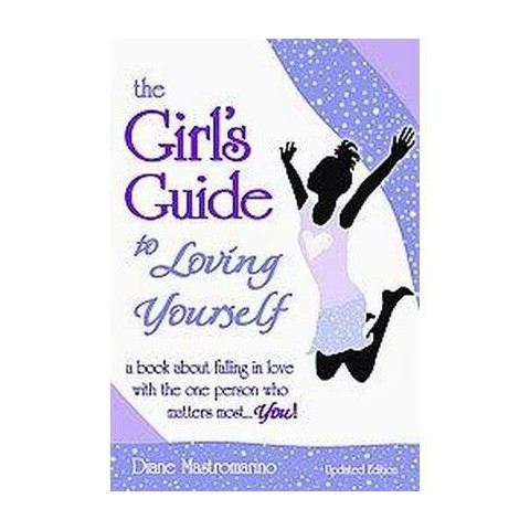 The Girl's Guide to Loving Yourself (Updated) (Paperback)