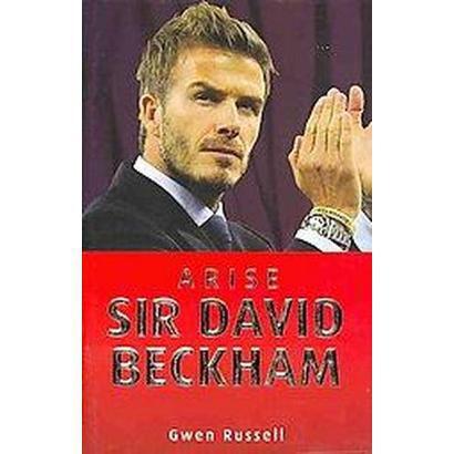Arise Sir David Beckham (Hardcover)