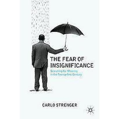 The Fear of Insignificance (Paperback)