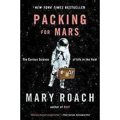Packing for Mars (Reprint) (Paperback)