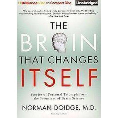 Brain That Changes Itself (Unabridged) (Compact Disc)