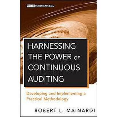 Harnessing the Power of Continuous Auditing (Hardcover)