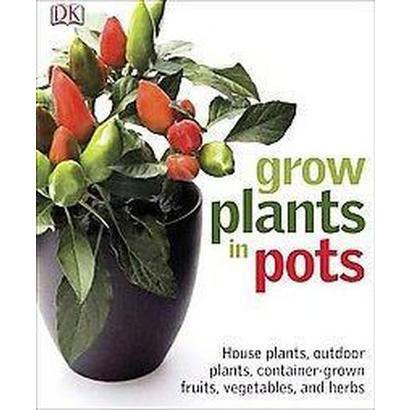 Grow Plants in Pots (Paperback)