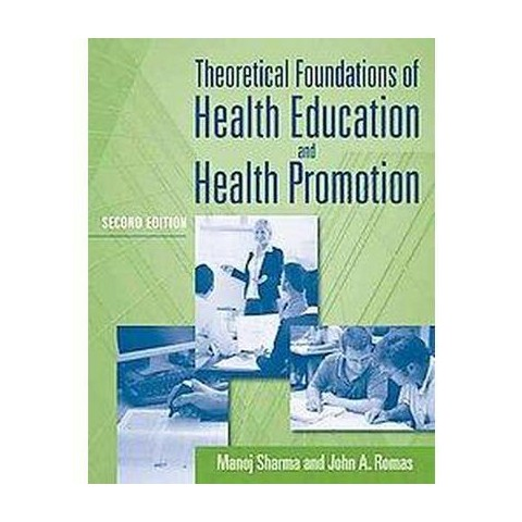 Theoretical Foundations of Health Education and Health Promotion (Paperback)