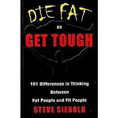 Die Fat or Get Tough (Paperback)