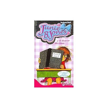 Junie B. Jones y el diario de clase / Junie B., First Grader (At Last) (Translation) (Hardcover)
