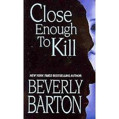 Close Enough to Kill (Paperback)