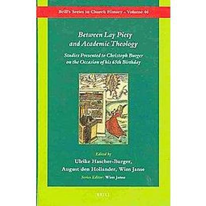 Between Lay Piety and Academic Theology (Hardcover)