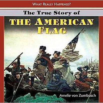 The True Story of the American Flag (Hardcover)