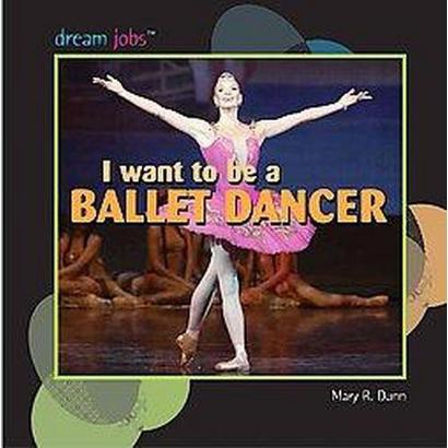 I Want to Be a Ballet Dancer (Hardcover)