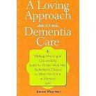 A Loving Approach to Dementia Care (Paperback)