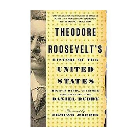 Theodore Roosevelt's History of the United States (Reprint) (Paperback)