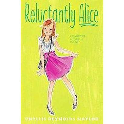 Reluctantly Alice (Reprint) (Paperback)