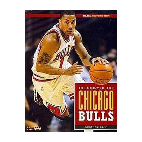 The Story of the Chicago Bulls ( The Nba: a History of Hoops) (Paperback)