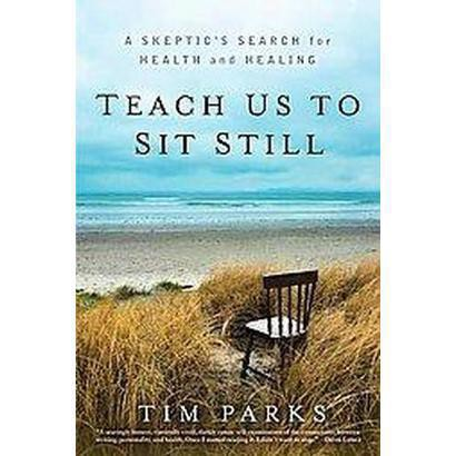 Teach Us to Sit Still (Hardcover)