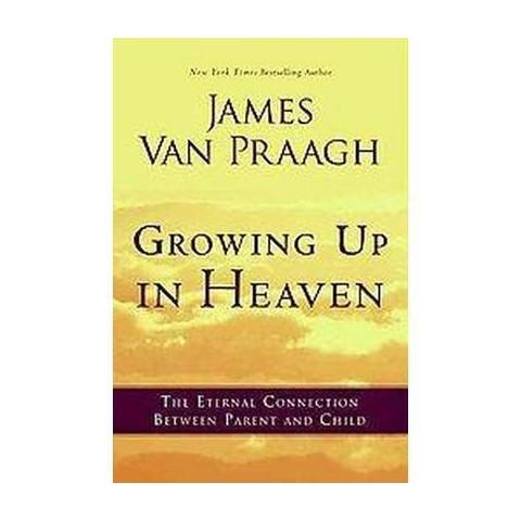 Growing Up in Heaven (Hardcover)