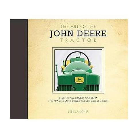 The Art of the John Deere Tractor (Hardcover)