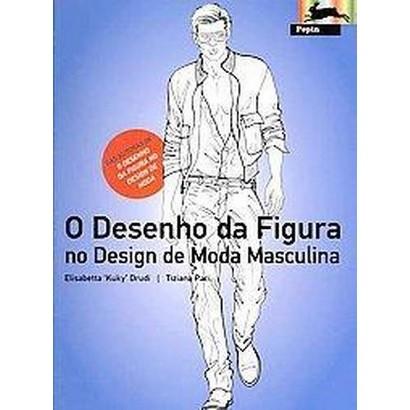 O Desenho da Figura no Design de Moda Masculina (Paperback)