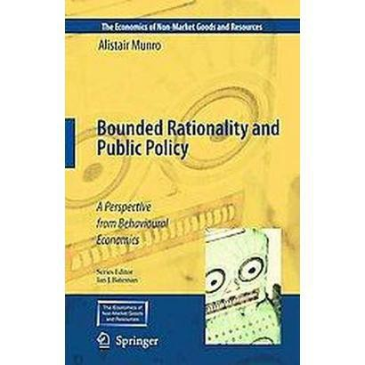 Bounded Rationality and Public Policy (Hardcover)