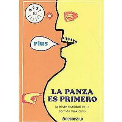 La panza es primero/ The Belly Is First (Paperback)
