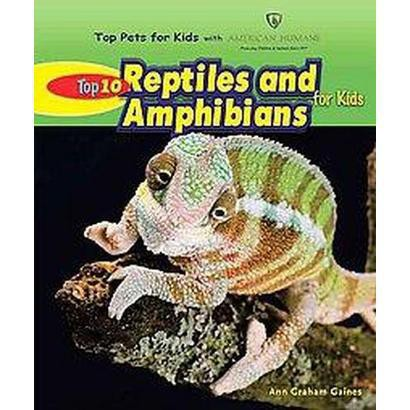 Top 10 Reptiles and Amphibians for Kids (Hardcover)