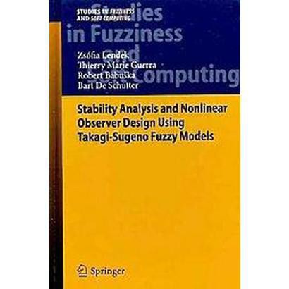 Stability Analysis and Nonlinear Observer Design Using Takagi- Sugeno Fuzzy Models (Hardcover)